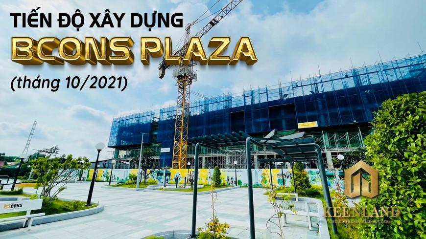 Tiến Độ Xây Dựng Dự Án Bcons Plaza Tháng 10 Năm 2021